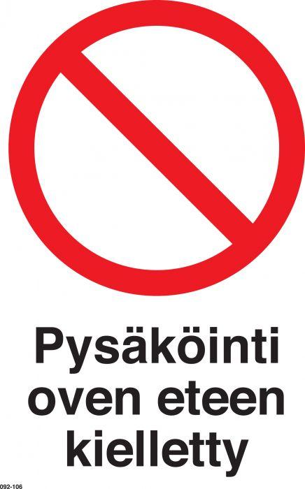 Huomiokyltti Pysäköinti oven eteen kielletty